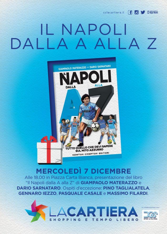 """Il Napoli dalla A alla Z"""": mercoledì 7 dicembre alle 17.45 al Centro Commerciale """"La Cartiera"""" di Pompei la presentazione del libro"""